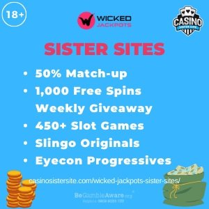 Wicked Jackpots sister sites square banner with Light blue background and the text: 50% match-up, 1,000 free spins, weekly giveaway, 450+ slot games, slingo originals and eyecup progressives. the bottom left and right display the images of A chip stack and a green bag full of chips 18+ symbol on the top left corner and the BeGambleAware.org logo with Helpline: 0808 8020133 is displayed on the bottom center of the image.