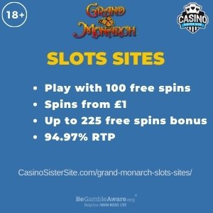 "Featured image for the Grand Monarch slots sites showing the game's logo and the text:""Play with 100 free spins. Spins from £1. Up to 225 free spins bonus. 94.97% RTP."""