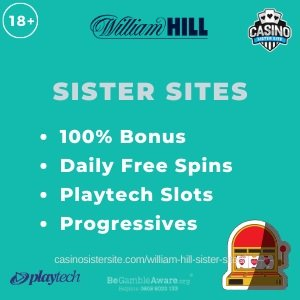 """Banner iamge of the William Hill Sister Sites review showing the logo of the casino brand and the text: """"William Hill sister sites. 100% match-up bonus. Daily free spins. Playtech slots. Progressive jackpots."""""""