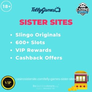 Banner image of the Telly Games Sister Sites review article showing the 18+ logo on the top left, then the Telly Games logo in top center and the Casino Sister Site logo on the top right. In the middle there is a bullet point list that reads: Slingo Originals, 600+ slots, VIP Rewards, Cashback offers. At the bottom left there's an icon image of a VIP symbol, the GambleAware logo and support telephone number and to the right an icon of a slot machine.