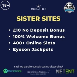 "Banner image of the UK Casino Sister Sites review showing the text:""UK Casino Sister Sites. £10 no deposit bonus. 100% welcome bonus. 400+ online slots. Eyecon jackpots."""
